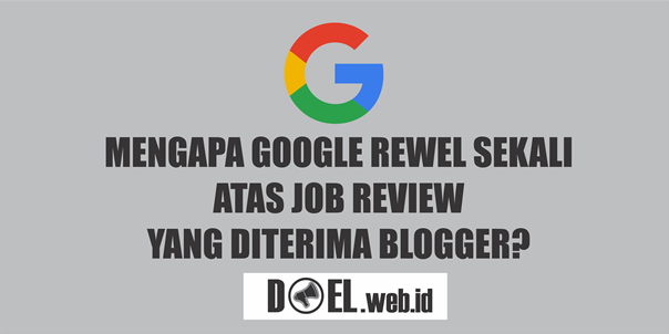 PERINGATAN GOOGLE ATAS JOB REVIEW BLOGGER