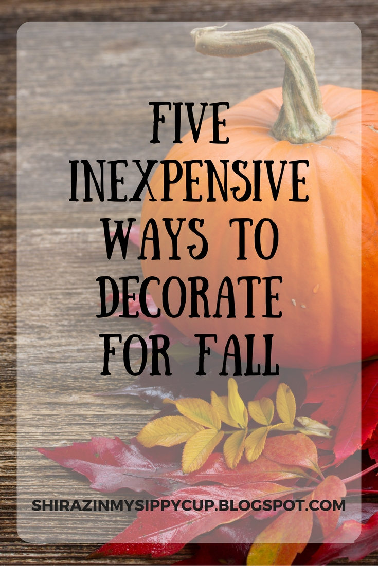 Five inexpensive ways to decorate for fall shiraz in my Cheap easy ways to decorate your home