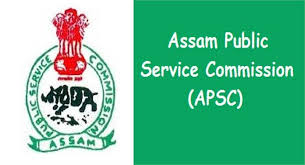 Recruitment for APSC Combined Competitive Examination 2018 - 165 Vacancies