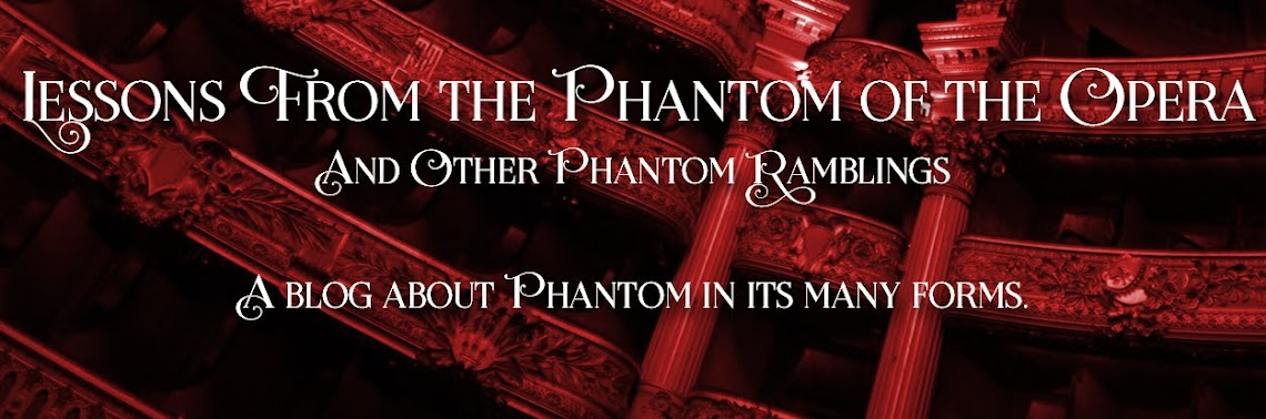 Lessons From The Phantom of the Opera© and Other Phantom Ramblings
