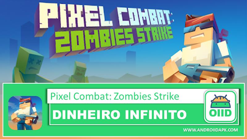 Pixel Combat: Zombies Strike – APK MOD HACK – Dinheiro Infinito