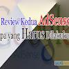 Review Kedua AdSense Apa yang Harus Dilakukan?