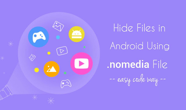 Hide files in Android using .nomedia file