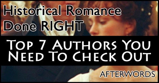 Historical Romance Done RIGHT | Top 7 Authors You Need To Check Out