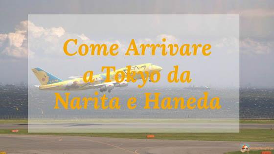 collegamenti aeroporto narita, collegamento aeroporto haneda, da tokuo all'aeroporto, aeroporto narita, aeroporto haneda, raggiungere tokyo