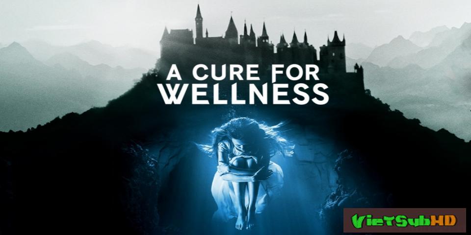Phim Phương thuốc kỳ bí VietSub HD | A Cure for Wellness 2017