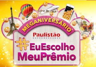 Promoção Rede Paulistão Supermercados 2017 Aniversário Eu Escolho Meu Prêmio