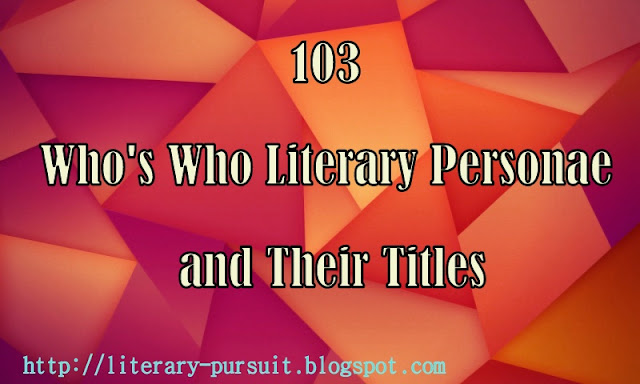 103 Famous Writers in English Literaure and Their Special Titles