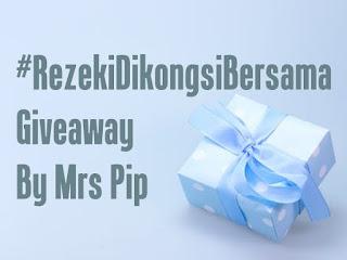 #RezekiDiKongsiBersama Giveaway By Mrs Pip (2/2/2019 - 28/2/2019)