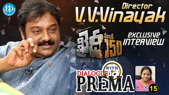 Director V V Vinayak Full Interview About Khaidi No 150 Dialogue With Prema