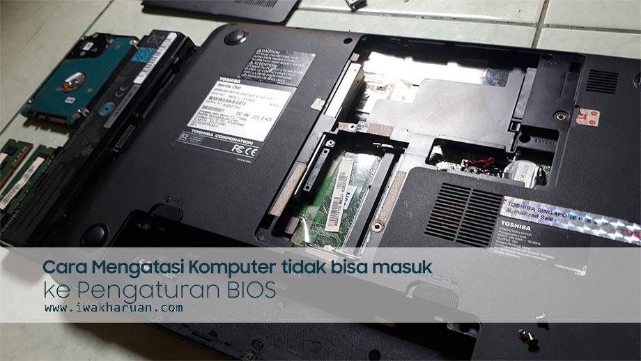 Pengalaman Mengatasi dan Memperbaiki Laptop Tidak Bisa Masuk Bios