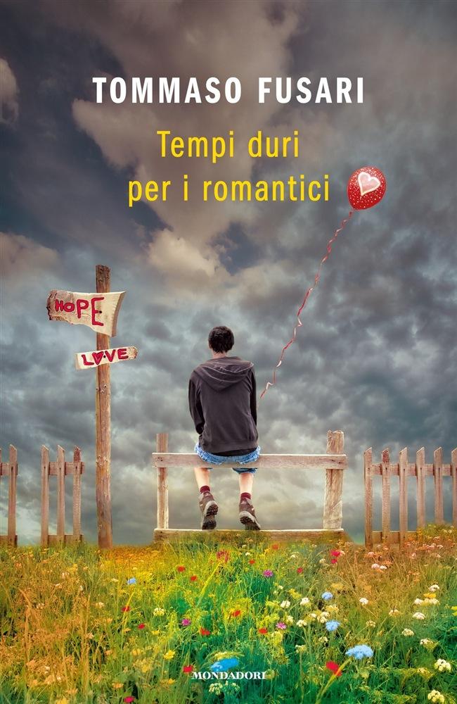 Tempi duri per i romantici tommaso fusari due lettrici for Soggiorni romantici per due