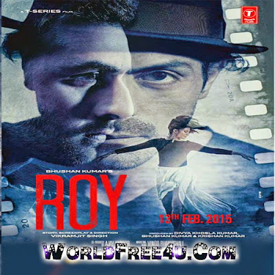 Cover Of Roy (2015) Hindi Movie Mp3 Songs Free Download Listen Online At worldfree4u.com