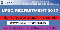 Union Public Service Commission Recruitment 2017– 13 Assistant Anthropologist