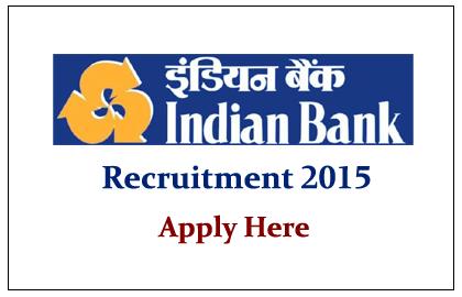Indian Bank Recruitment 2015