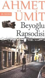 Ahmet Ümit - Beyoğlu Rapsodisi