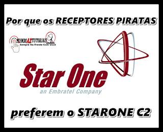 Por que os RECEPTORES PIRATAS preferem o STARONE C2- 23/03/2017