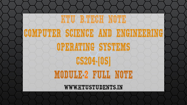 ktu btech s4 note operating systems cs204 module 2