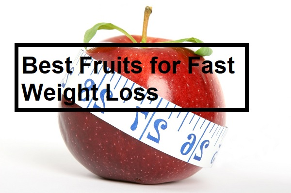 Best Fruits for Fast Weight Loss