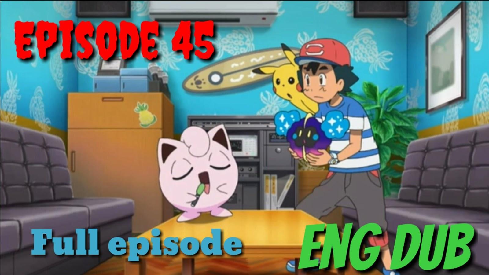 Pokemon Episodes: Pokemon sun and moon epsiode 45 English