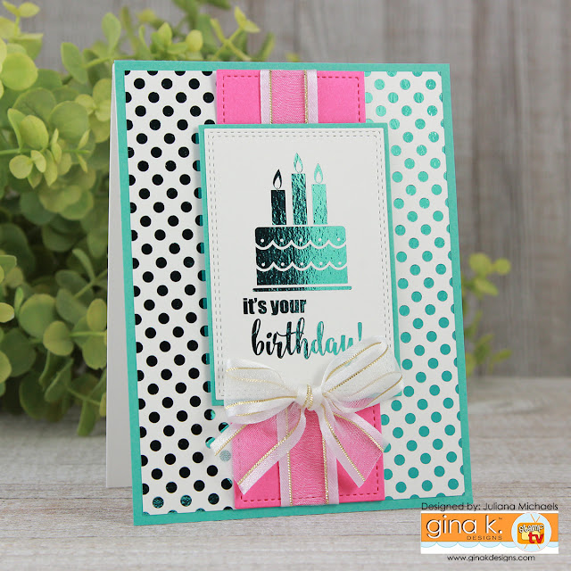 Happy Birthday Card by Juliana Michaels featuring Gina K Designs Fancy Foils and Foil Mates