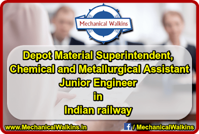 Junior Engineer, Depot Material Superintendent, Chemical and Metallurgical Assistant in Indian railway