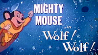 Mighty Mouse - Wolf! Wolf!