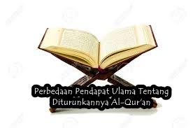 Perbedaan Pendapat Ulama Tentang Diturunkannya Al-Qur'an