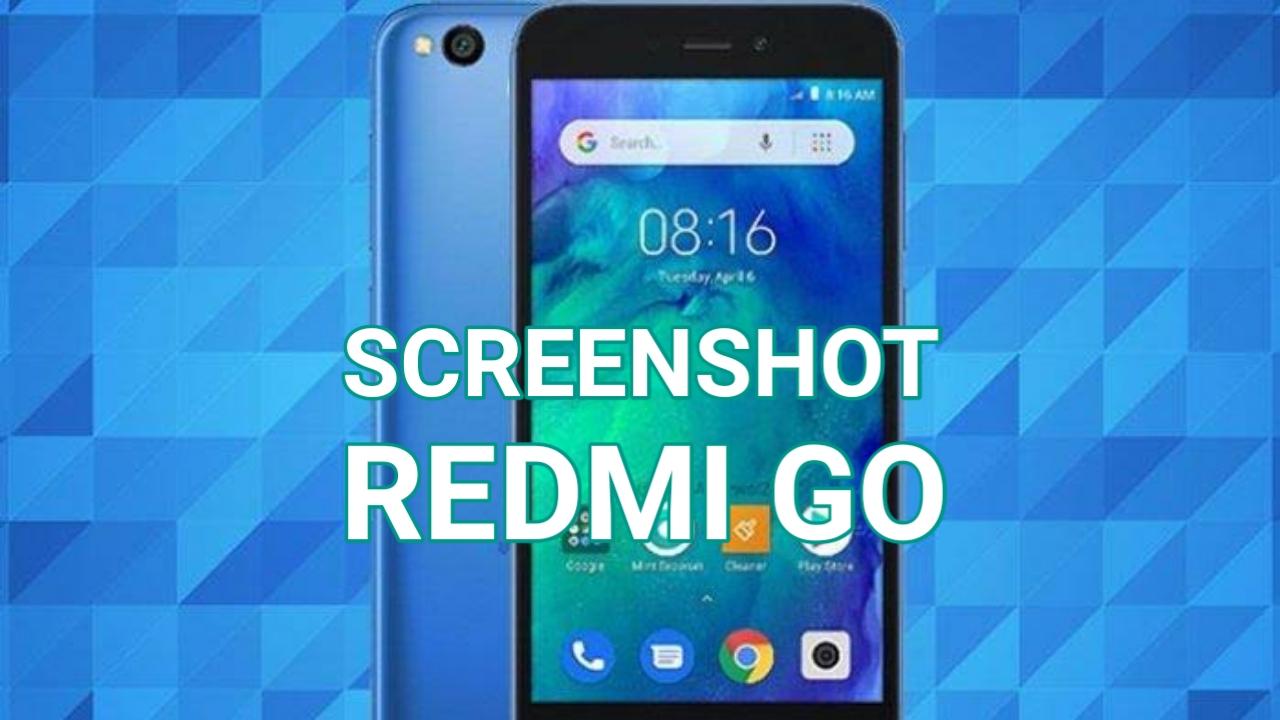Cara Mengambil Screenshot Xiaomi Redmi GO