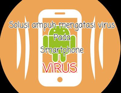 Menghilangkan Virus Di Hp Dengan Mudah