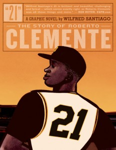 The Story of Roberto Clemente, a graphic novel by Wilfred Santiago