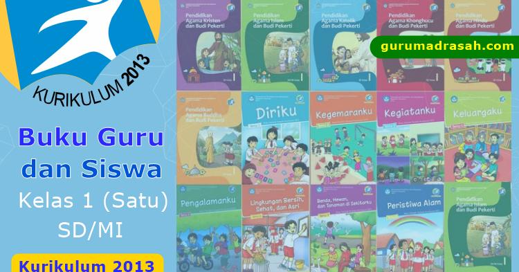 Buku Guru Dan Siswa Sd Mi Kelas Satu Kurikulum 2013 Guru Madrasah