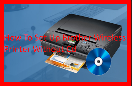 How To Set Up Brother Wireless Printer Without Cd