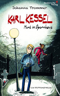 """Krimi für Jugendliche ab 14 Jahre: """"Karl Kessel. Mord im Opernhaus"""" von Johanna Trommer"""