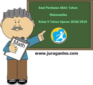Contoh Soal UKK / PAT Matematika Kelas 5 K13 Terbaru Tahun 2019