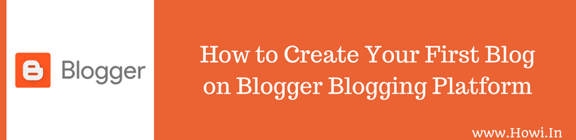 Create Your First Blog on Blogger Blog