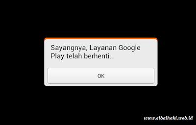 Cara Mudah Mengatasi Sayangnya Google Play Store Telah Berhenti