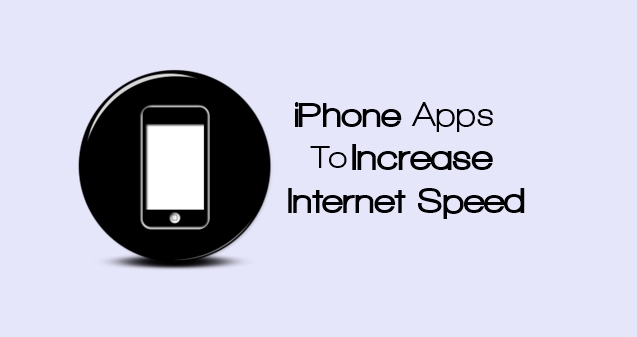 An article for Best iPhone Apps to Boost/Increase Internet Speed