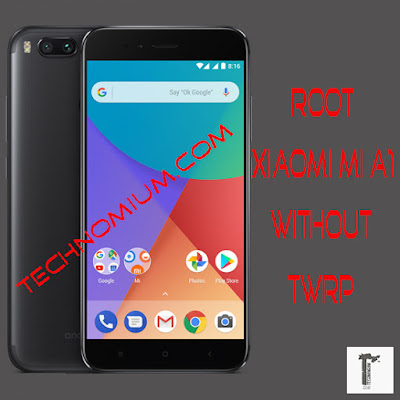 http://www.technomium.com/2017/10/how-to-root-xiaomi-mi-a1-without-twrp.html