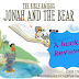 A Picture Book for Teaching Young Children How God Wants Us To Live: The Bible Amigos: Jonah and the Bear