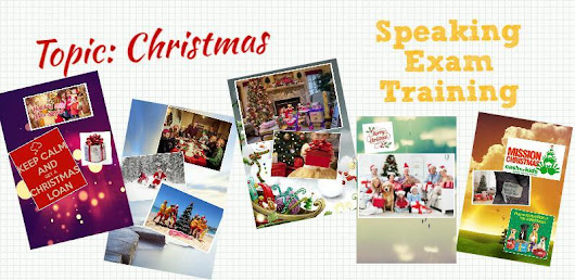 Speaking Exam Training- Topic: CHRISTMAS