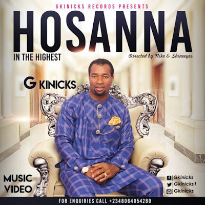 [Music + Video] G Kinicks – Hosanna