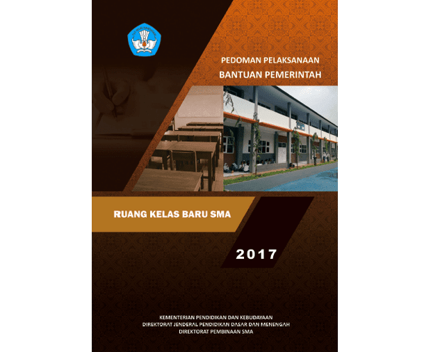 Pedoman Pelaksanaan Bantuan Pemerintah RKB SMA Tahun 2017