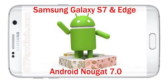 Samsung Galaxy S7 & Edge To Get Android Nougat Update