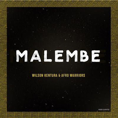 Downlaod Wilson Kentura & Afro Warriors - Malembe (Original Mix)