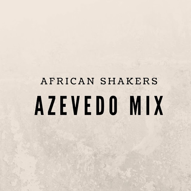Azevedo Mix - African Shakers (Original Mix)