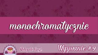 http://sklepikgosi.blogspot.com/2017/06/monochromatycznie-czyli-kolejne-wyzwanie.html