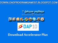 تحميل برنامج داونلود اكسلريتور  بلس 10 Download Accelerator Plus
