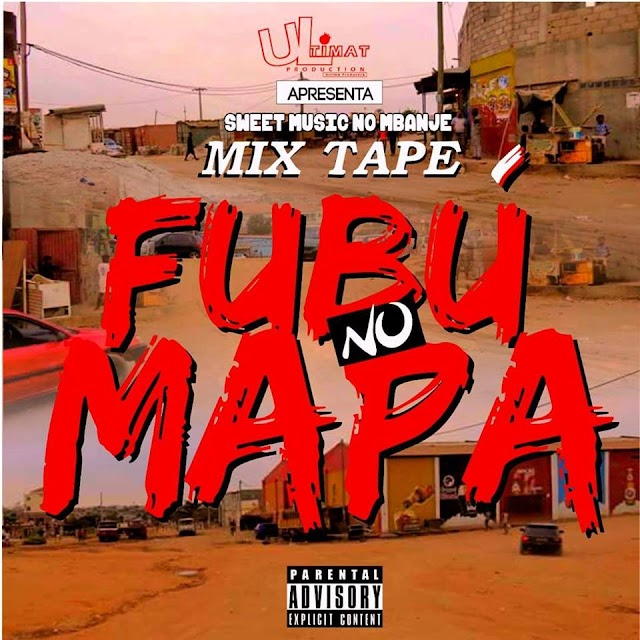 Sweet Music no Mbanje - Fubú no Mapa (Mixtape)