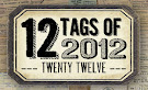 12 tags of 2012